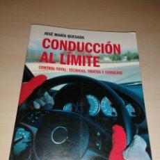 Coches y Motocicletas: CONDUCCIÓN AL LÍMITE - JOSÉ MARIA QUESADA. Lote 220956942