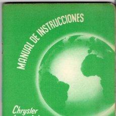 Coches y Motocicletas: CHRYSLER - IMPERIAL - DE SOTO - DODGE - PLYMOUTH : MANUAL DE INSTRUCCIONES EN CASTELLANO AÑOS 50. Lote 221806752