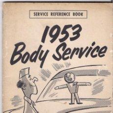 Coches y Motocicletas: CHRYSLER : 1953 BODY SERVICE - MANUAL ORIGINAL AMERICANO - AÑO 1953. Lote 221807212