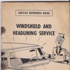 Coches y Motocicletas: CHRYSLER : WINDSHIELD AND HEADLINING SERVICE - MANUAL ORIGINAL AMERICANO - AÑO 1954. Lote 221807507