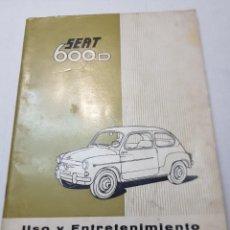 Coches y Motocicletas: MANUAL DE USO Y ENTRENIMIENTO SEAT 600 D 1963 PRIMERA EDICIÓN. Lote 222076481