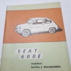 Coches y Motocicletas: MANUAL DE USO Y ENTRENIMIENTO SEAT 600 E 1971 PRIMERA EDICIÓN. Lote 222076683