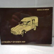Coches y Motocicletas: MANUAL DE EMPLEO CITROËN DYANE 6-400 PRIMERA EDICIÓN 1978. Lote 222077005