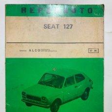 Coches y Motocicletas: LIBRO MANUAL DE REPARACION REPARAUTO SEAT 127. Lote 222313527
