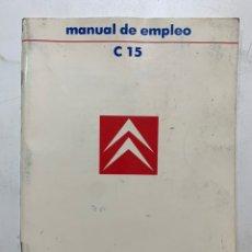 Coches y Motocicletas: MANUAL DE EMPLEO DEL USUARIO CITRÖEN C 15 DE 1986 C15. Lote 222316768