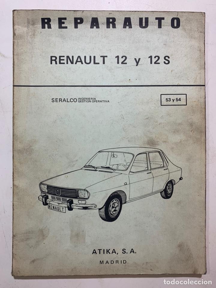 MANUAL DE REPARACIONES REPARAUTO RENAULT 12 Y 12 S DE 1975 (Coches y Motocicletas Antiguas y Clásicas - Catálogos, Publicidad y Libros de mecánica)
