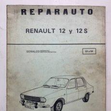 Coches y Motocicletas: MANUAL DE REPARACIONES REPARAUTO RENAULT 12 Y 12 S DE 1975. Lote 222317373