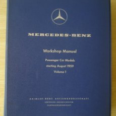 Coches y Motocicletas: MERCEDES BENZ : WORKSHOP MANUAL VOL.1 (PASSENGER CAR MODELS 220B 220SB 220SEB) - ED. ORIGINAL 1959. Lote 222368538