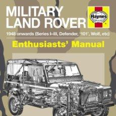 Coches y Motocicletas: LAND ROVER DEFENDER MANUAL HAYNES MILITARES. Lote 222505147