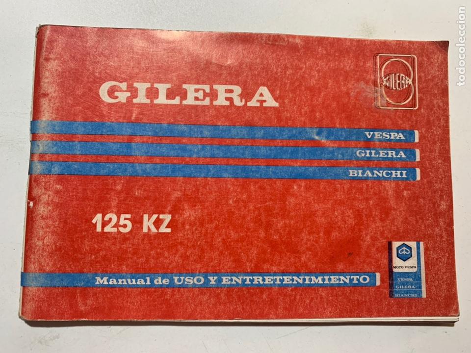 MANUAL DE USO Y ENTRETENIMIENTO GILERA 125 KZ (Coches y Motocicletas Antiguas y Clásicas - Catálogos, Publicidad y Libros de mecánica)