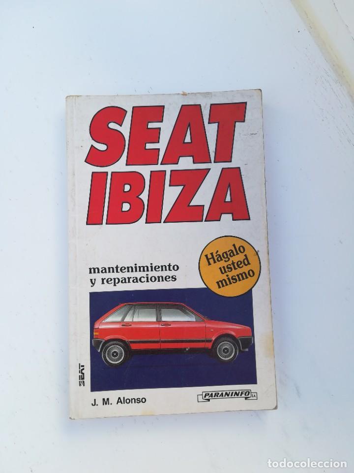 SEAT IBIZA MANTENIMIENTO Y REPARACIONES (Coches y Motocicletas Antiguas y Clásicas - Catálogos, Publicidad y Libros de mecánica)