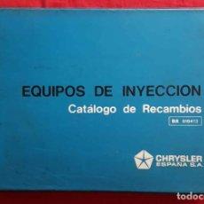 Coches y Motocicletas: CHRYSLER, CATALOGO RECAMBIOS EQUIPOS DE INYECCION, AÑOS 1970. Lote 228416495