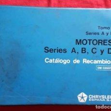 Coches y Motocicletas: CHRYSLER, CATALOGO RECAMBIOS MOTORES, TOMO I, AÑOS 1970,. Lote 228432370
