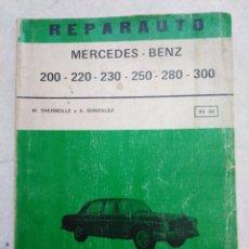 Coches y Motocicletas: REPARAUTO, MERCEDES-BENZ ( 200-220-230-250-280-300 ) MANUAL DE TALLER. Lote 233454535