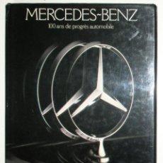 Coches y Motocicletas: MERCEDES BENZ. 100 AÑOS DE PROGRESO. PRIMERA EDICIÓN FRANCESA DE 1982.. Lote 247202970