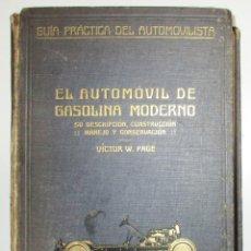 Coches y Motocicletas: EL AUTOMÓVIL DE GASOLINA MODERNO. VÍCTOR W. PAGÉ. 1921. GUÍA PRÁCTICA DEL AUTOMOVILISTA.. Lote 248351215