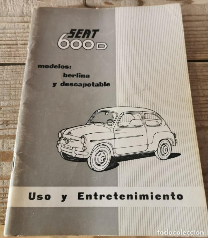 MANUAL DE USO Y ENTRETENIMIENTO DEL SEAT 600D, 1968, MODELOS BERLINA Y DESCAPOTABLE, 50 PAGINAS (Coches y Motocicletas Antiguas y Clásicas - Catálogos, Publicidad y Libros de mecánica)
