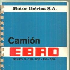 Coches y Motocicletas: 4265.-CAMION EBRO SERIES D-150-350-450-550-MANUAL DE INSTRUCCIONES-MOTOR IBERICA S.A.. Lote 254567865