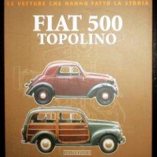 Coches y Motocicletas: FIAT 500 TOPOLINO. LIBRO DE MARCO BOSSI. EDICIÓN DE 2008.. Lote 254994100