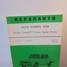 Coches y Motocicletas: REPARAUTO. ALFA ROMEO 1750 BERLINA COUPE GT VELOCE- SPIDER VELOCE-M.THERMOLLE Y A. GONZALEZ. Nº89-90. Lote 255448810