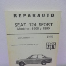 Coches y Motocicletas: REPARAUTO. SEAT 124 SPORT MODELOS 1600-1800.M81-82. SERALCO INGENIERIA GESTION OPERATIVA. ATIKA 1975. Lote 257458660