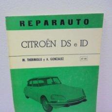 Coches y Motocicletas: REPARAUTO. CITROËN DS E ID. MANUAL 67-68. M. THERMOLLE Y A. GONZALEZ. ATIKA 1971.. Lote 257473925