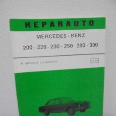 Coches y Motocicletas: REPARAUTO. MERCEDES-BENZ 200-220-230-250-280-300. MANUAL 83-84. M.THERMOLLE Y A. GONZALEZ ATIKA 1972. Lote 257523040