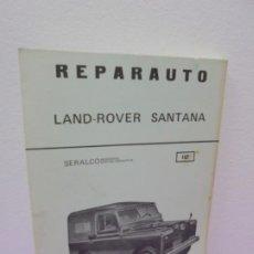 Coches y Motocicletas: REPARAUTO. LAND-ROVER SANTANA. MANUAL 117. SERALCO INGENIERIA GESTION OPERATIVA. ATIKA 1976. Lote 257534690