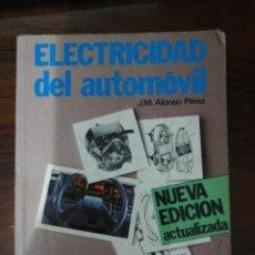 Coches y Motocicletas: ELECTRICIDAD DEL AUTOMÓVIL. J.M. ALONSO PÉREZ. 1989. Lote 261286970