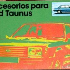 Coches y Motocicletas: CATÁLOGO ACCESORIOS FORD TAUNUS. Lote 262640905