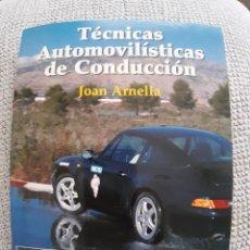 Coches y Motocicletas: TÉCNICAS AUTOMOVILÍSTICAS DE CONDUCCIÓN. JOAN ARNELLA. Lote 263535500
