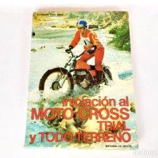 Coches y Motocicletas: INICIACION AL MOTO CROSS TRIAL Y TODO TERRENO AÑO 1975. Lote 265327844