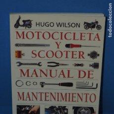 Coches y Motocicletas: MOTOCICLETA Y SCOOTER . MANUAL DE MANTENIMIENTO.- HUGO WILSON. Lote 265810134