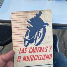 Coches y Motocicletas: MANUAL DE INSTRUCCIONES LAS CADENAS Y EL MOTOCICLISMO AÑOS 1947. Lote 268458754