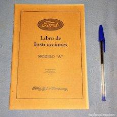 Coches y Motocicletas: LIBRO DE INSTRUCCIONES DEL FORD MODELO A AÑO 1928 FACSIMIL DEL ORIGINAL. Lote 268600524
