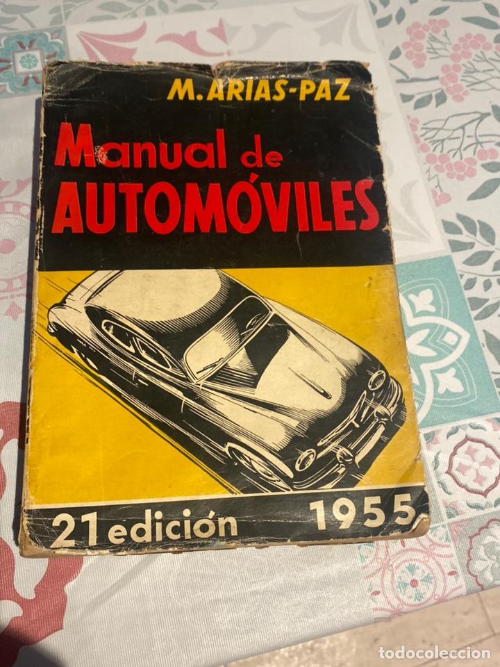MANUAL DE AUTOMÓVILES 21 EDICIÓN 1955 (MANUEL ARIAS-PAZ) EDITORIAL DOSSAT (Coches y Motocicletas Antiguas y Clásicas - Catálogos, Publicidad y Libros de mecánica)