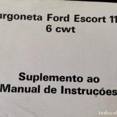 Coches y Motocicletas: SUPLEMENTO MANUAL DE INSTRUCIONES FURGONETA FORS ESCORT 1100 6 CWT RARO. Lote 271672393