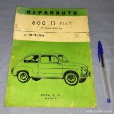 Coches y Motocicletas: MANUAL DE REPARACION REPARAUTO DEL FIAT 600 D DE ATIKA S.A. AÑO 1967 ORIGINAL. Lote 271927483