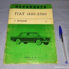 Automobili e Motociclette: MANUAL DE REPARACION REPARAUTO DEL FIAT 1800 - 2300 DE ATIKA S.A. AÑO 1968 ORIGINAL. Lote 271928093