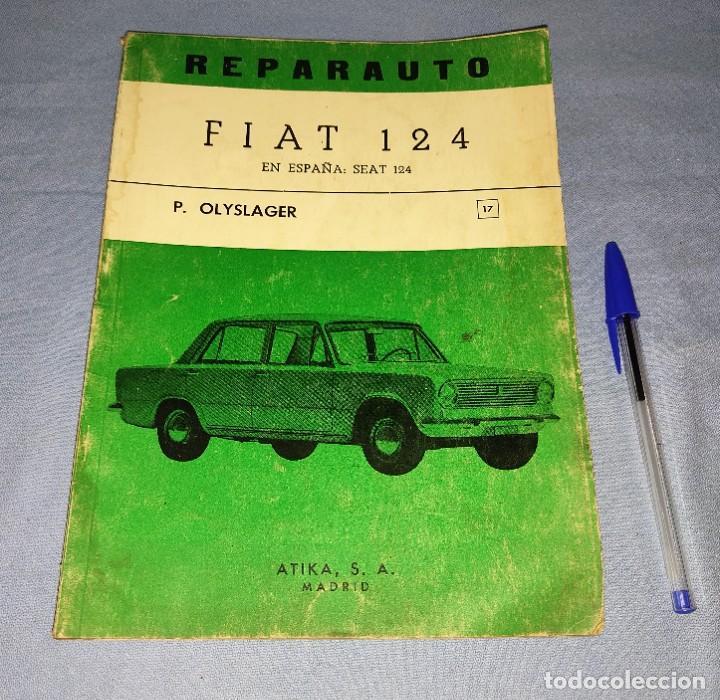 MANUAL DE REPARACION REPARAUTO DEL FIAT 124 DE ATIKA S.A. AÑO 1968 ORIGINAL (Coches y Motocicletas Antiguas y Clásicas - Catálogos, Publicidad y Libros de mecánica)