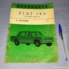 Coches y Motocicletas: MANUAL DE REPARACION REPARAUTO DEL FIAT 124 DE ATIKA S.A. AÑO 1968 ORIGINAL. Lote 271928303