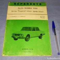 Automobili e Motociclette: MANUAL DE REPARACION REPARAUTO DEL ALFA ROMEO 1750 DE ATIKA S.A. AÑO 1972 ORIGINAL. Lote 271928593
