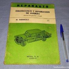 Automobili e Motociclette: MANUAL DE REPARACION REPARAUTO DIAGNOSTICO Y REPARACION DE AVERIAS DE ATIKA S.A. AÑO 1969 ORIGINAL. Lote 271928973