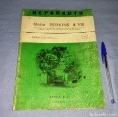 Coches y Motocicletas: MANUAL DE REPARACION REPARAUTO MOTOR PERKINS 4.108 DE ATIKA S.A. AÑO 1969 ORIGINAL. Lote 271929143