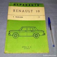 Coches y Motocicletas: MANUAL DE REPARACION REPARAUTO DEL RENAULT 10 DE ATIKA S.A. AÑO 1968 ORIGINAL. Lote 271932863