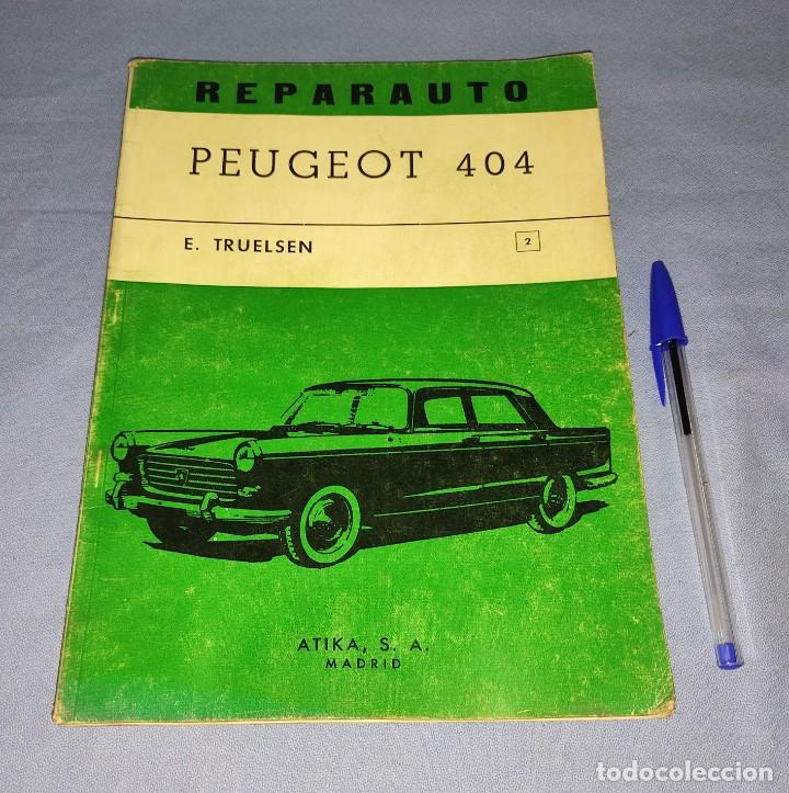 MANUAL DE REPARACION REPARAUTO DEL PEUGEOT 404 DE ATIKA S.A. AÑO 1967 ORIGINAL (Coches y Motocicletas Antiguas y Clásicas - Catálogos, Publicidad y Libros de mecánica)