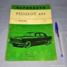 Coches y Motocicletas: MANUAL DE REPARACION REPARAUTO DEL PEUGEOT 404 DE ATIKA S.A. AÑO 1967 ORIGINAL. Lote 271933318