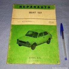 Coches y Motocicletas: MANUAL DE REPARACION REPARAUTO DEL SEAT 127 CV DE ATIKA S.A. AÑO 1972 ORIGINAL. Lote 271934513