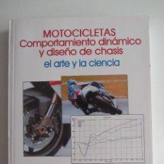 Automobili e Motociclette: MOTOCICLETAS. COMPORTAMIENTO DINAMICO Y DISEÑO DE CHASIS. TONY FOALE 2003 MUY RARO. DIFICIL. Lote 275130633