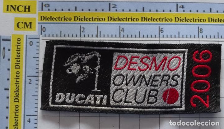 PARCHE DE MOTOS MOTEROS. DUCATI DESMO OWNERS CLUB 2006 (Coches y Motocicletas Antiguas y Clásicas - Catálogos, Publicidad y Libros de mecánica)